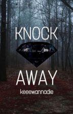 KNOCK AWAY (original story) by konnieisacommie