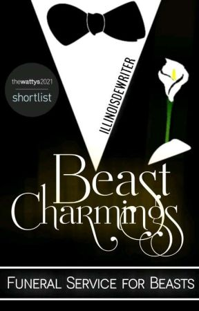 Beast Charmings: Funeral Service for Beasts by Illinoisdewriter