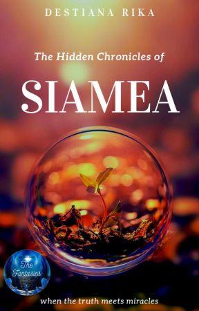 The Hidden Chronicles of SIAMEA [ON HOLD] by DestianaRika