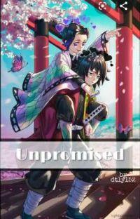 Unpromised ( Giyu × Shinobu ) : REVISITED cover