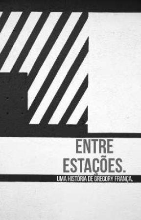 Entre Estações by EuGregoryFranca