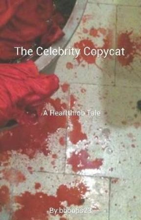 The Celebrity Copycat - A Heartthrob Tale by bboops23