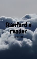 Stanford x Reader by xXa6d_is_lifeXx
