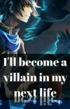 I'll become a villain in my next life cover