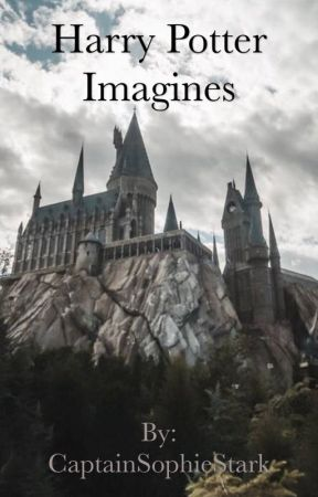 Harry Potter Imagines by CaptainSophieStark