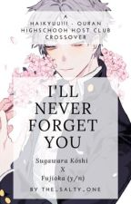 """""""I'll never forget you"""" [Sugawara Kōshi x reader/ *slight* Ouran High Host Club] by The_Salty_One_"""