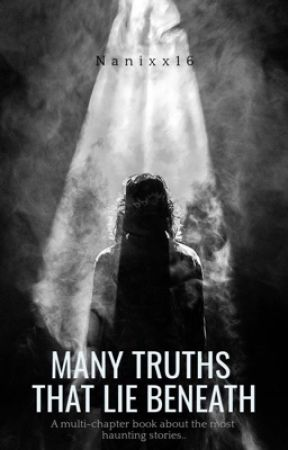 Many Truths That Lie Beneath (multiple creepy stories) by nqnix_