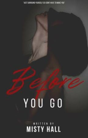 Before you go by MistyHall_1