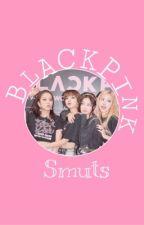 Blackpink    smuts by angelicskies_