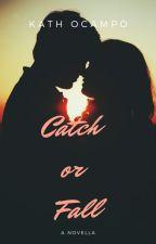 Catch or Fall by wordvomitbykath