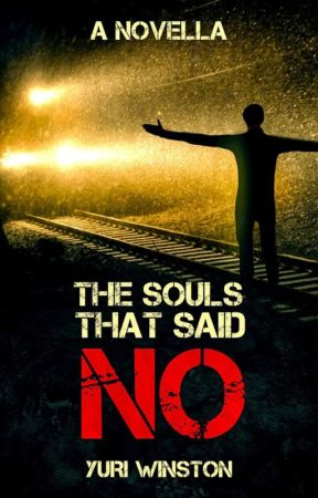 The Souls That Said No by YuriWinston