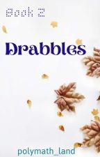 Drabbles ( Book 2) by polymath_land