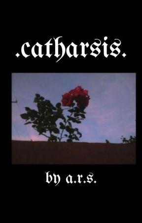 .catharsis. by anayahhahaha