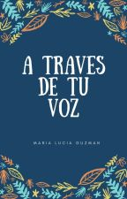 A traves de tu voz by MariaL276