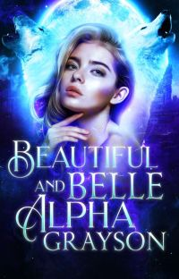 Beautiful Belle and Alpha Grayson cover