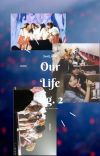 Our Life Bg. 2 [ Complete ] cover