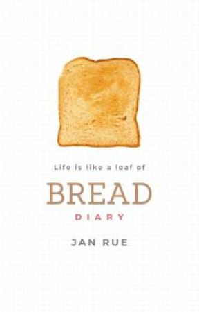 Life Is Like a Loaf of Bread by booksberry