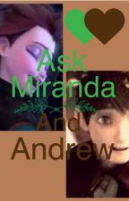 Ask Miranda and Andrew! by Miranda_and_Andrew