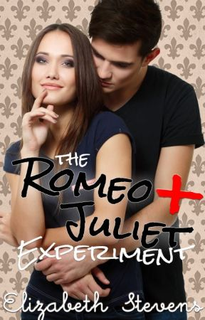 the Romeo + Juliet Experiment by writeriz