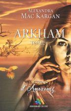 Destins d'Amazones : Arkham T1 par Alexandra Mac Kargan by HomoromanceEditions