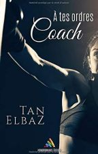 A tes ordres, coach ! - Tan ELBAZ by HomoromanceEditions