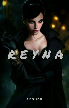 R E Y N A (END) by asrina_prkn