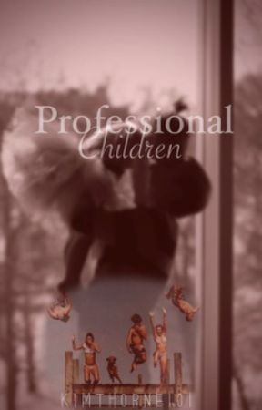 Professional Children ✔ by kimthorne101