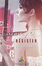 T'aimer et résister - Alexia DAMYL by HomoromanceEditions