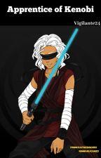 Apprentice of Kenobi by Vigilante24