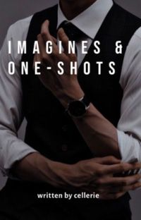𝐈𝐌𝐀𝐆𝐈𝐍𝐄𝐒 (+one shots) by cellerie.  cover