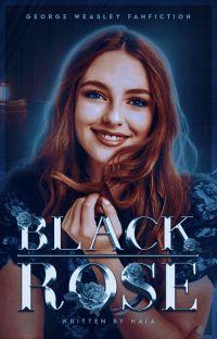 BLACK ROSE | George Weasley cover