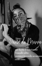Dona do Morro. by bellafics1