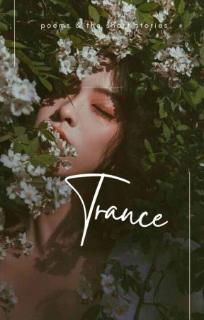 TRANCE || poems & short stories by -readingsrewind