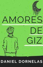 AMORES DE GIZ by danieldornelas