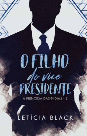 O Filho do Vice-Presidente [Indisponível] by LeticiaBlack