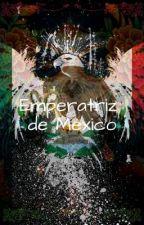 Emperatriz De México by Canibal_-Azteca