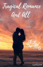 Tragical Romance And All⎰Shirbert One Shots by cayleebaylee418