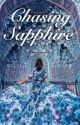 Chasing Sapphire  by