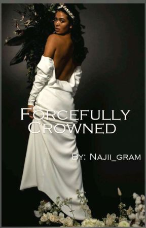 Forcefully Crowned  by Najii_gram