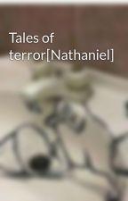 Tales of terror[Nathaniel] by -Gabuh-
