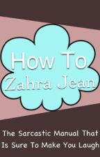 How To by ZahraJean