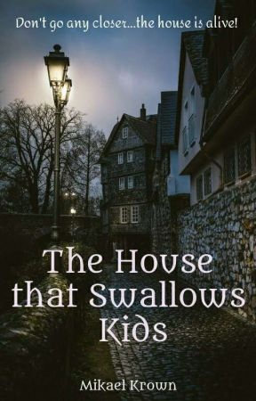 The House that Swallows Kids by mikaelkrownmk