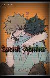 secret admirer - BakuDeku cover