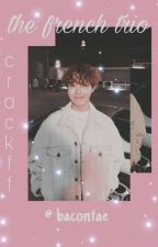 the french trio || bts crack ff by bacontae
