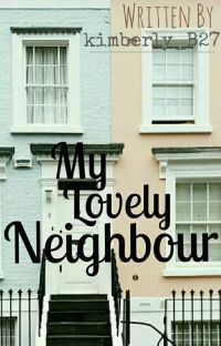 My Lovely Neighbour [ EDIT] cover