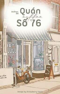 [BangChin] Quán coffee số 76