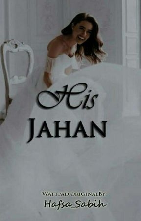 His Jahan by Hafsa_Sabih