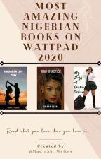 Most Amazing Nigerian Books On Wattpad, 2020. by Madinah_Writes