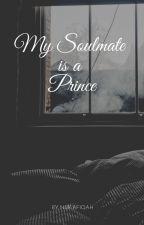 My Soulmate is a Prince by PetiaraShana01