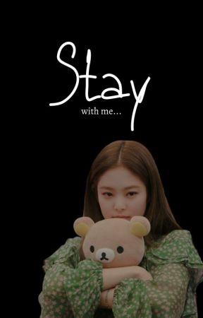 Stay  Jennie ff   by _TzuYoda_